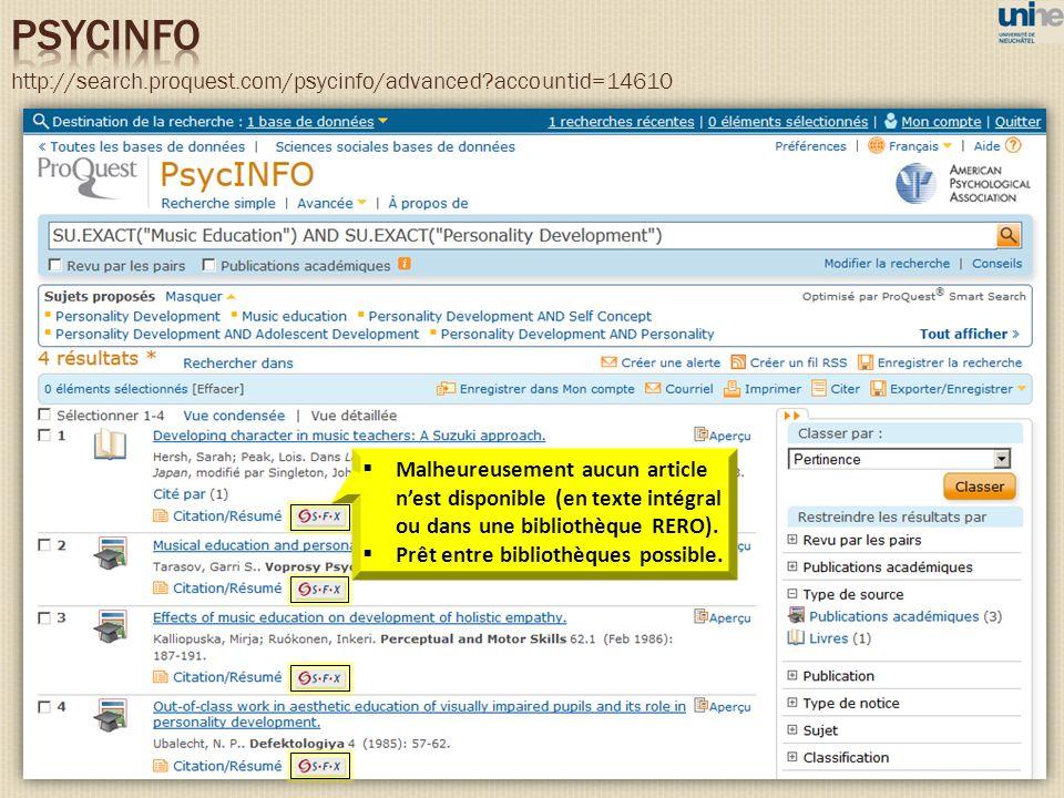 http://search.proquest.com/psycinfo/advanced accountid=14610 Malheureusement aucun article nest disponible (en texte intégral ou dans une bibliothèque RERO).