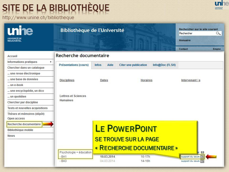 http://www.unine.ch/bibliotheque L E P OWER P OINT SE TROUVE SUR LA PAGE « R ECHERCHE DOCUMENTAIRE »