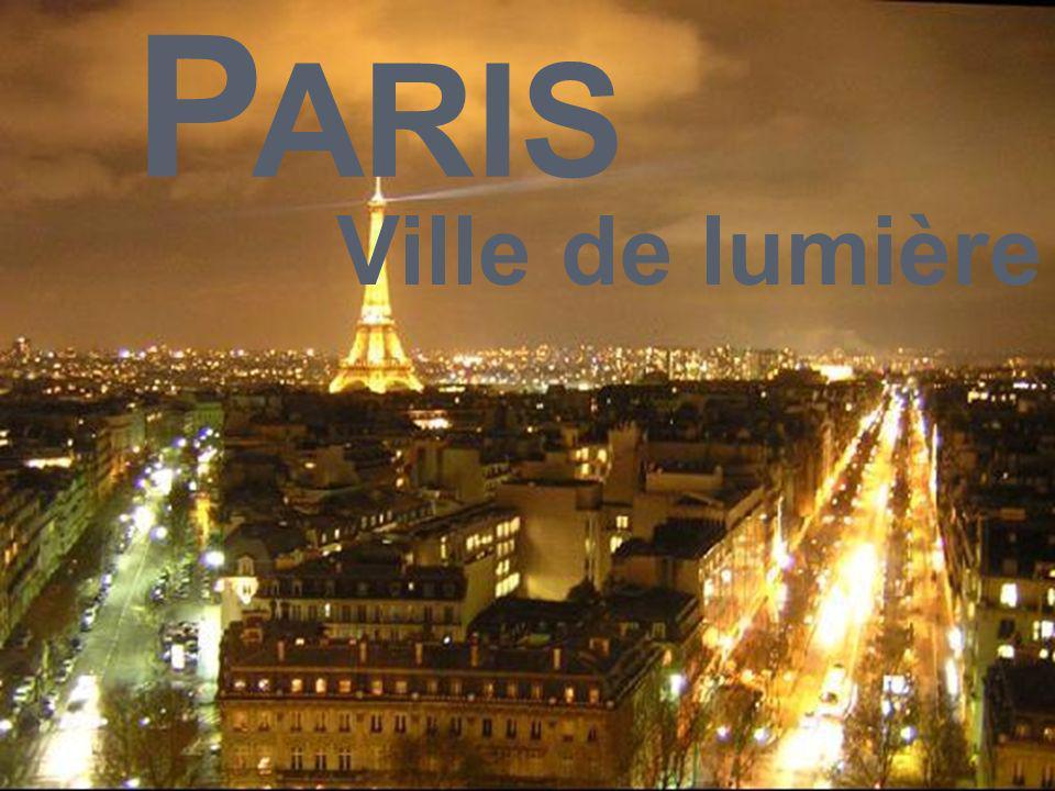 P ARIS Ville de lumière