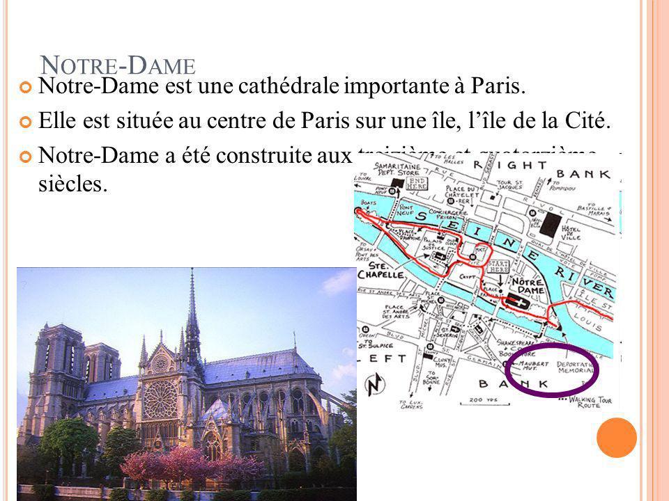 N OTRE -D AME Notre-Dame est une cathédrale importante à Paris. Elle est située au centre de Paris sur une île, lîle de la Cité. Notre-Dame a été cons