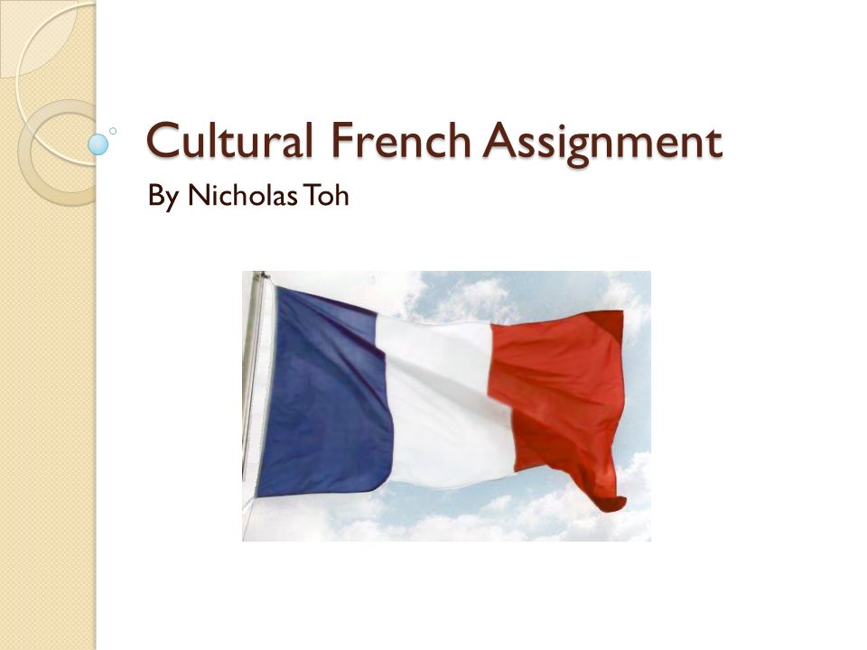 Cultural French Assignment By Nicholas Toh