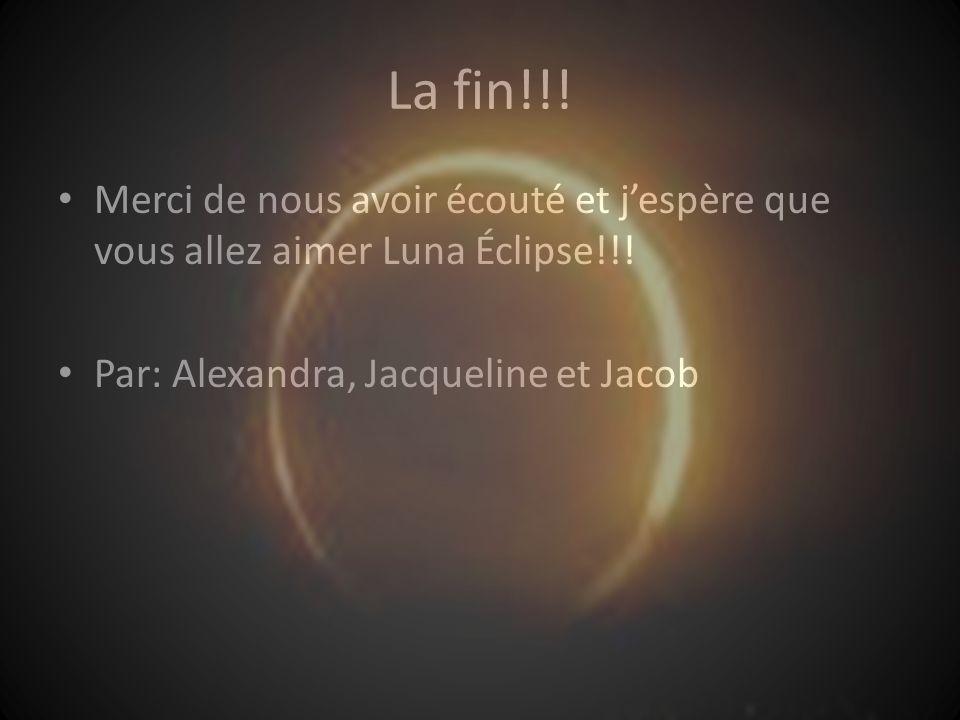La fin!!. Merci de nous avoir écouté et jespère que vous allez aimer Luna Éclipse!!.