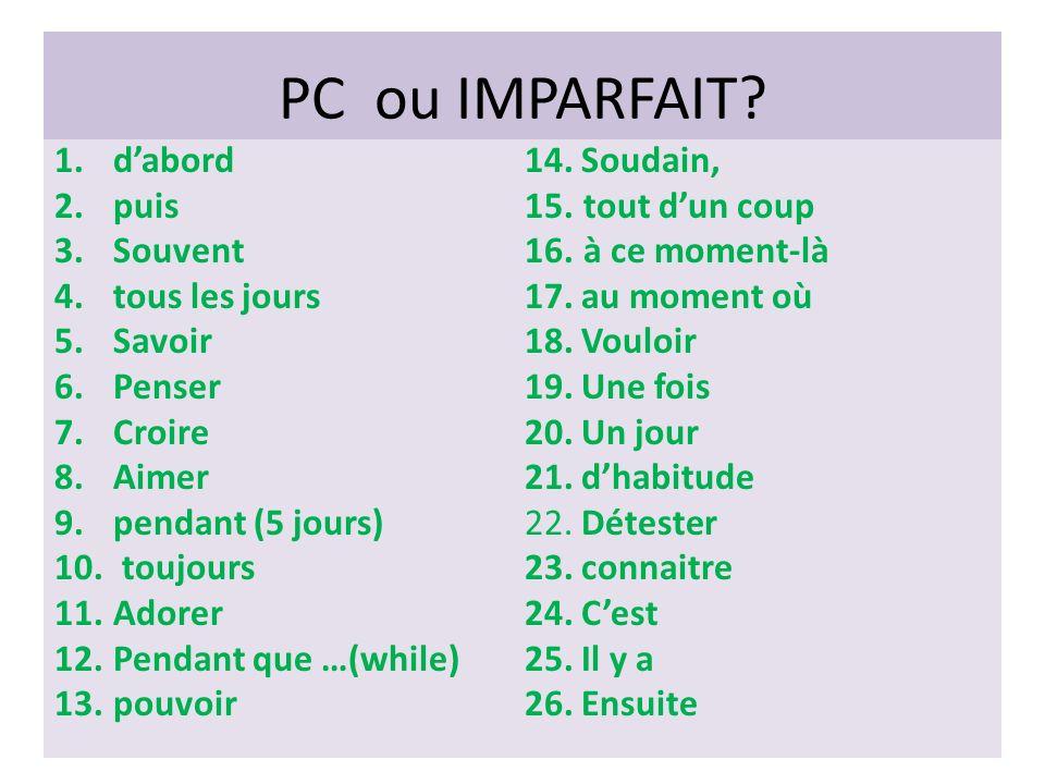 PC ou IMPARFAIT.
