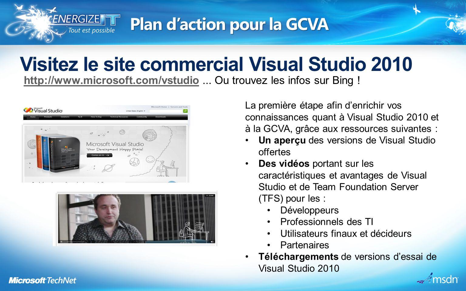 Visitez le site commercial Visual Studio 2010 http://www.microsoft.com/vstudiohttp://www.microsoft.com/vstudio...