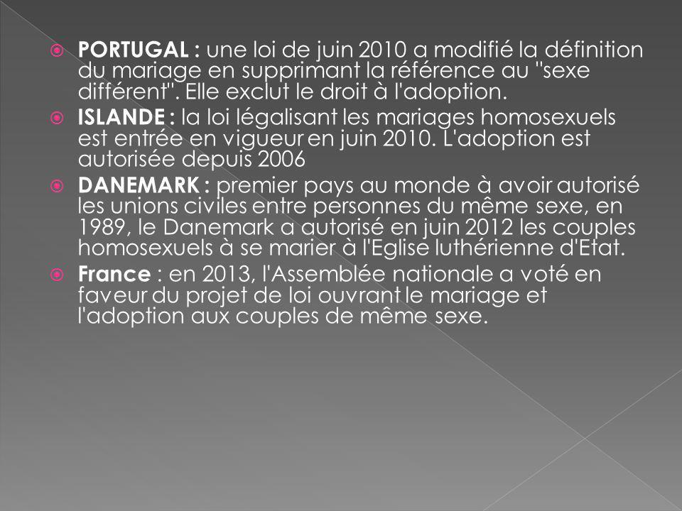 PORTUGAL : une loi de juin 2010 a modifié la définition du mariage en supprimant la référence au sexe différent .