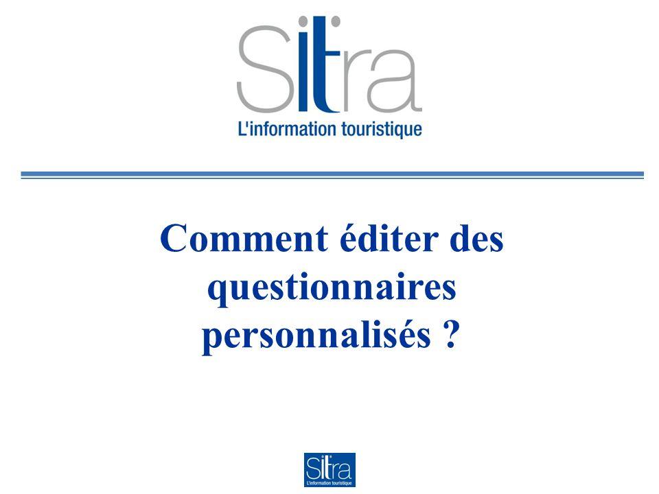 Comment éditer des questionnaires personnalisés ?