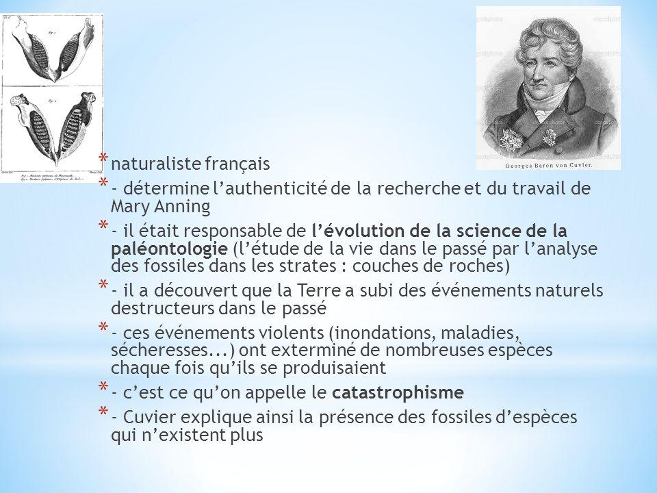 * naturaliste français * - détermine lauthenticité de la recherche et du travail de Mary Anning * - il était responsable de lévolution de la science d