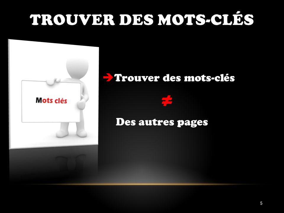 TROUVER DES MOTS-CLÉS Trouver des mots-clés Des autres pages 5