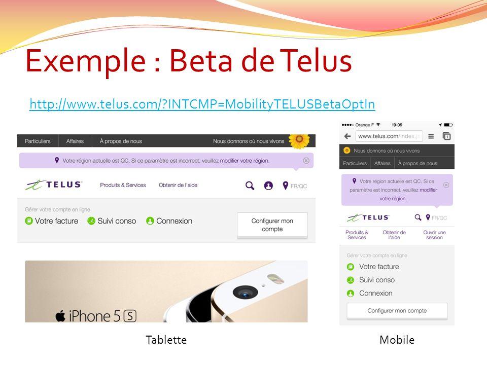 Exemple : Beta de Telus http://www.telus.com/ INTCMP=MobilityTELUSBetaOptIn TabletteMobile