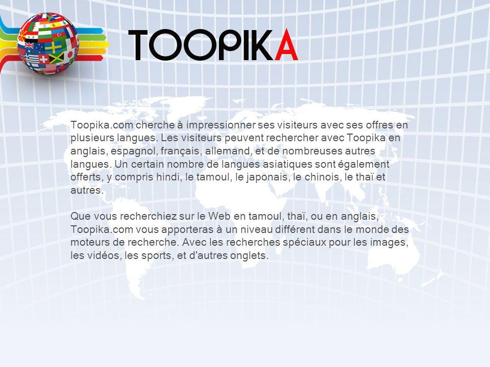 Toopika.com cherche à impressionner ses visiteurs avec ses offres en plusieurs langues.