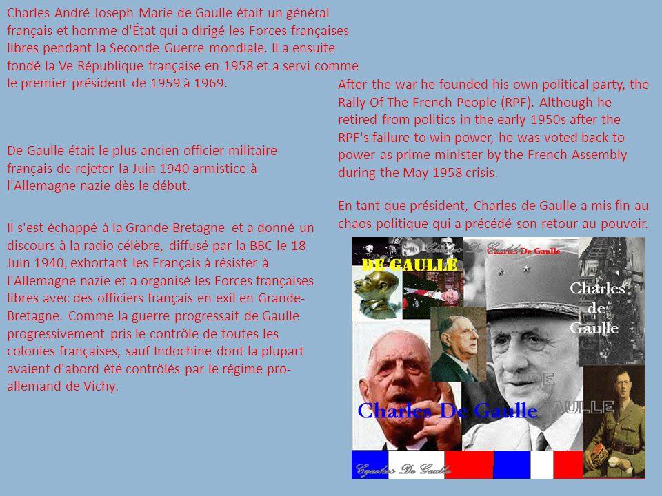 Charles André Joseph Marie de Gaulle était un général français et homme d État qui a dirigé les Forces françaises libres pendant la Seconde Guerre mondiale.