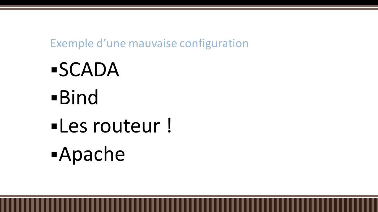 SCADA Bind Les routeur ! Apache Exemple dune mauvaise configuration
