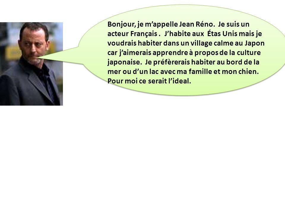 Bonjour, je mappelle Jean Réno. Je suis un acteur Français.