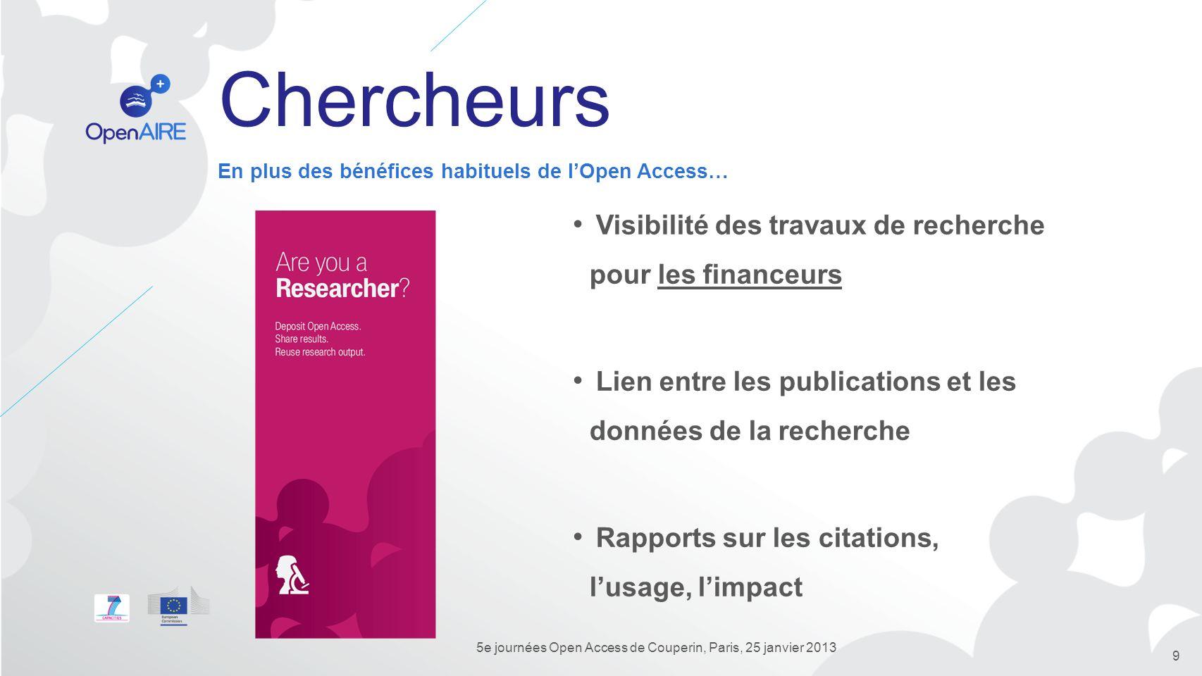 Chercheurs Visibilité des travaux de recherche pour les financeurs Lien entre les publications et les données de la recherche Rapports sur les citatio