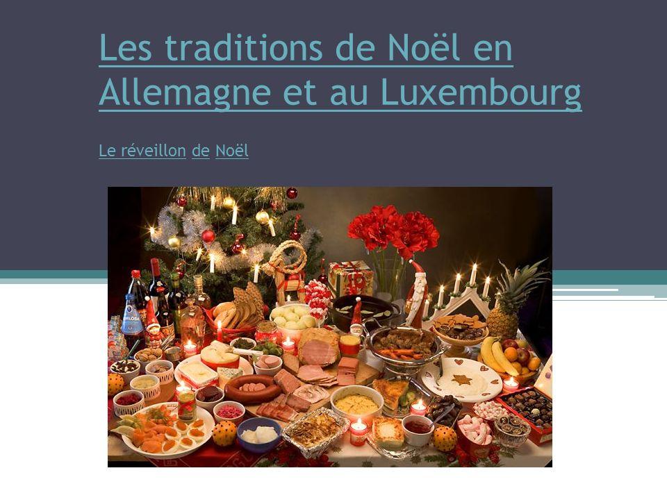 Les traditions de Noël en Allemagne et au Luxembourg Le réveillonLes traditions de Noël en Allemagne et au Luxembourg Le réveillon de NoëldeNoël