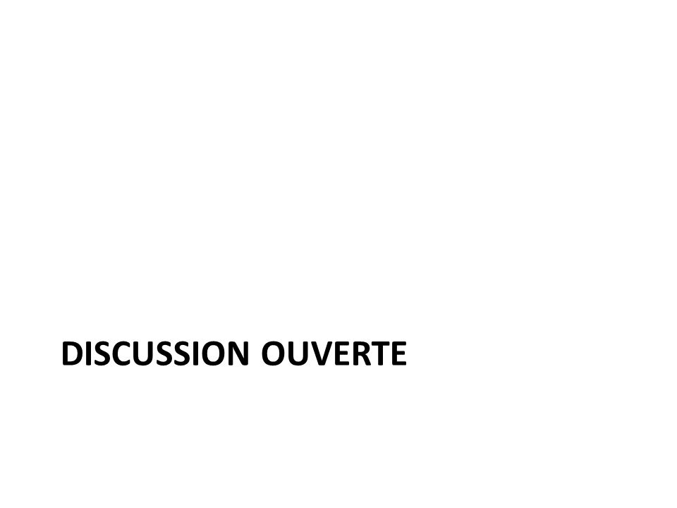 DISCUSSION OUVERTE