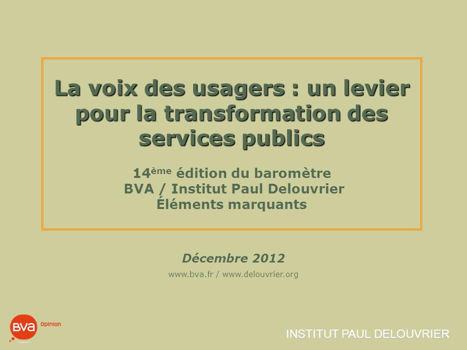Décembre 2012 BVA - I NSTITUT P AUL D ELOUVRIER 2 COMMENT EST CONSTRUIT CE BAROMETRE DES SERVICES PUBLICS .