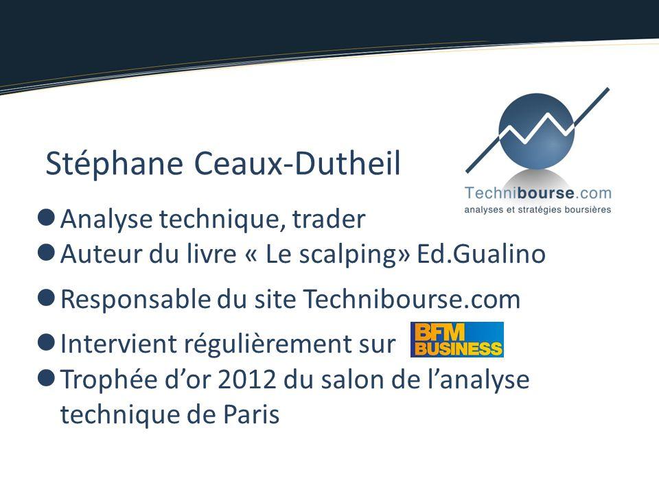 Analyse technique, trader Auteur du livre « Le scalping» Ed.Gualino Responsable du site Technibourse.com Intervient régulièrement sur Trophée dor 2012