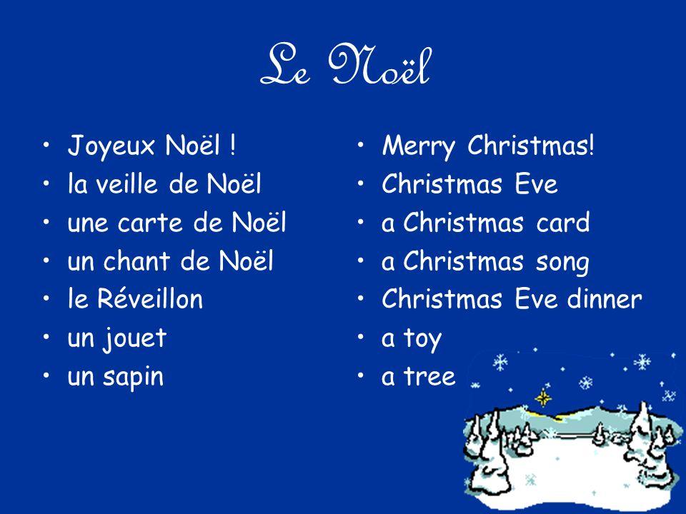 Le Noël un soulier la crèche un santon un cadeau Père Noël/Papa Noël la Bûche de Noël a shoe the manger (scene) a wooden figure a present/gift Father Christmas/Santa Yule log cake