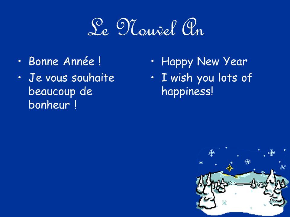 Le Nouvel An Bonne Année . Je vous souhaite beaucoup de bonheur .