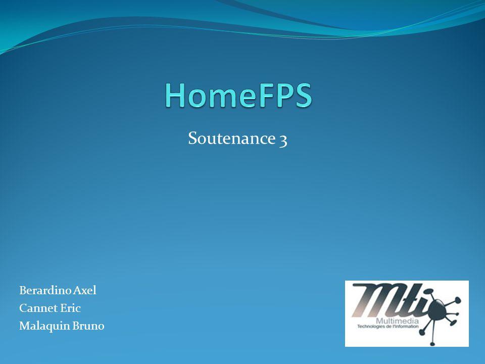 Rapide rappel du projet Home FPS est … toujours un FPS .