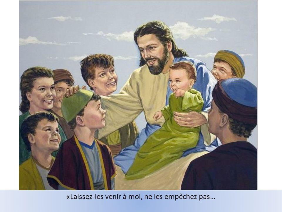 …Car le royaume de Dieu est pour ceux qui leur ressemble.»