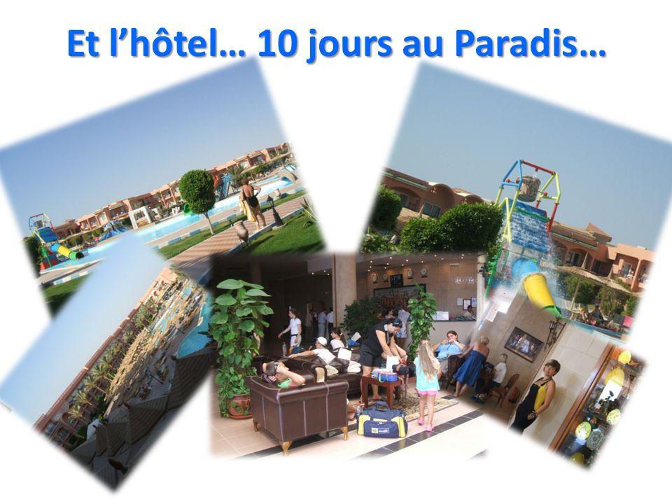 Et lhôtel… 10 jours au Paradis…