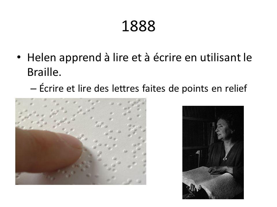1888 Helen apprend à lire et à écrire en utilisant le Braille. – Écrire et lire des lettres faites de points en relief