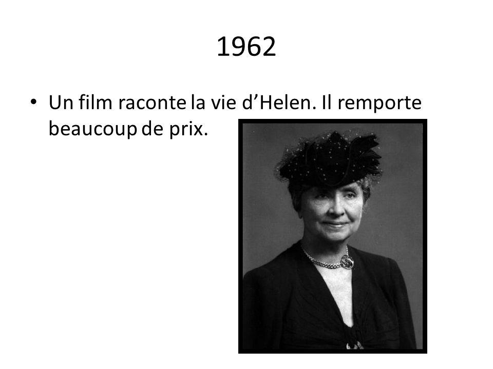 1962 Un film raconte la vie dHelen. Il remporte beaucoup de prix.