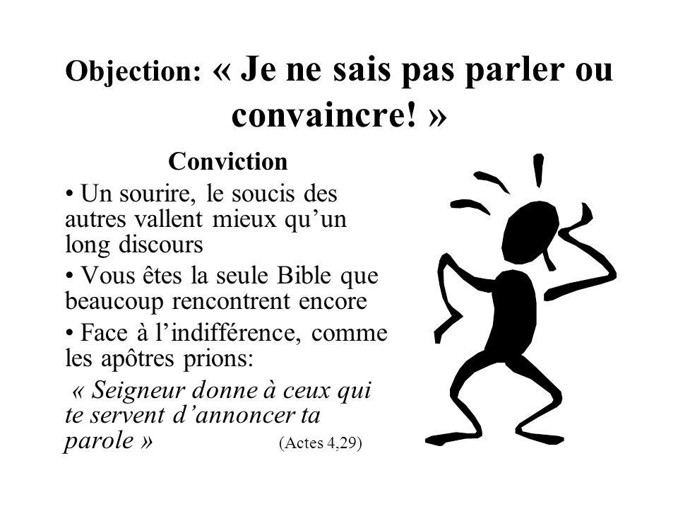 Objection: «On ne peut pas forcer les gens, faire du prosélytisme » Conviction Nous respectons la liberté de répondre au Christ.