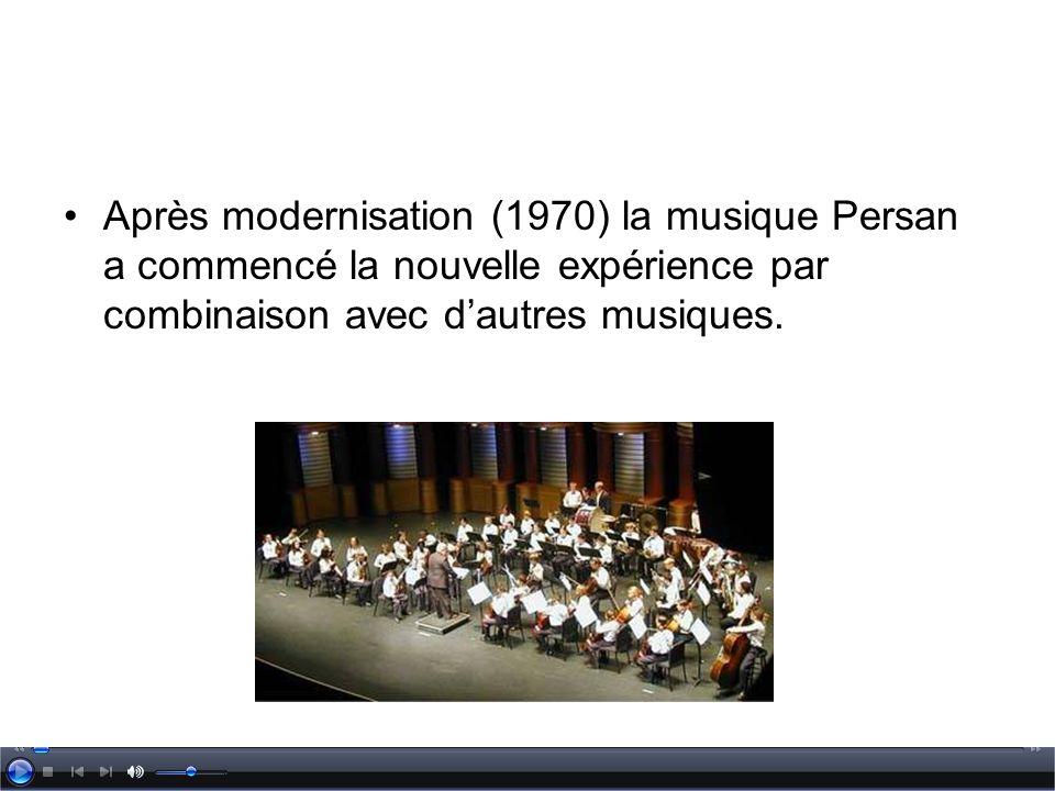 Après modernisation (1970) la musique Persan a commencé la nouvelle expérience par combinaison avec dautres musiques.