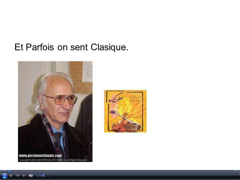 Et Parfois on sent Clasique.
