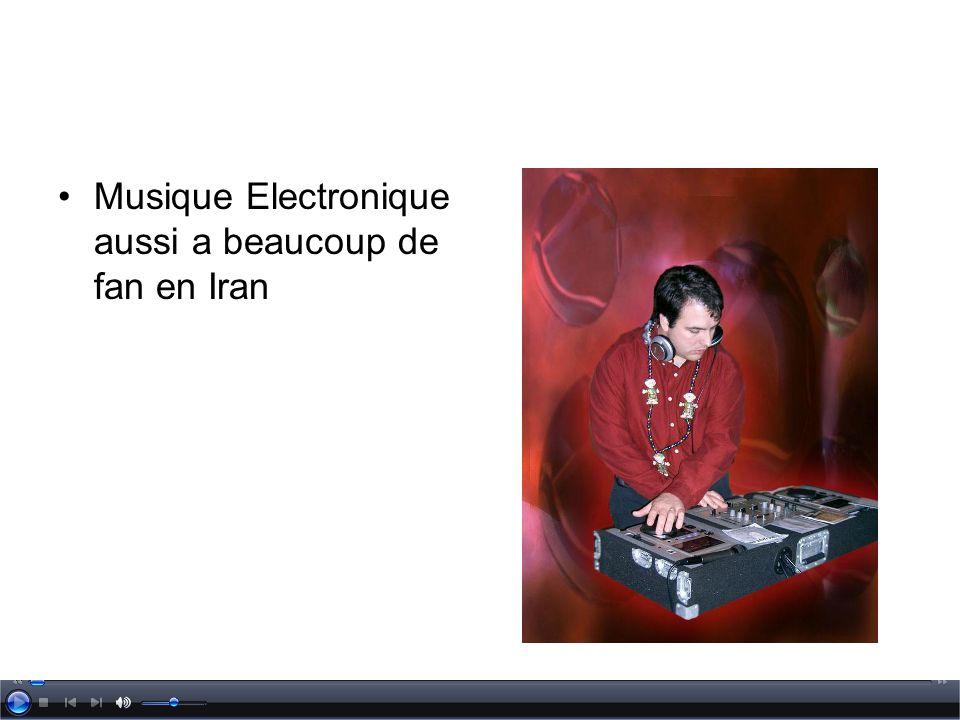 Musique Electronique aussi a beaucoup de fan en Iran