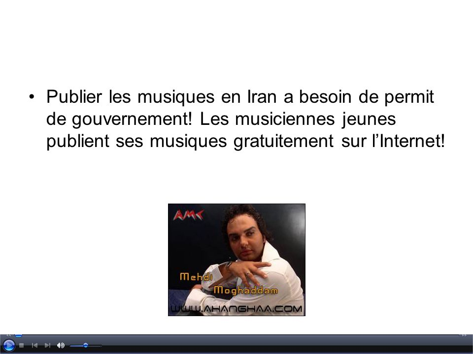 Publier les musiques en Iran a besoin de permit de gouvernement! Les musiciennes jeunes publient ses musiques gratuitement sur lInternet!