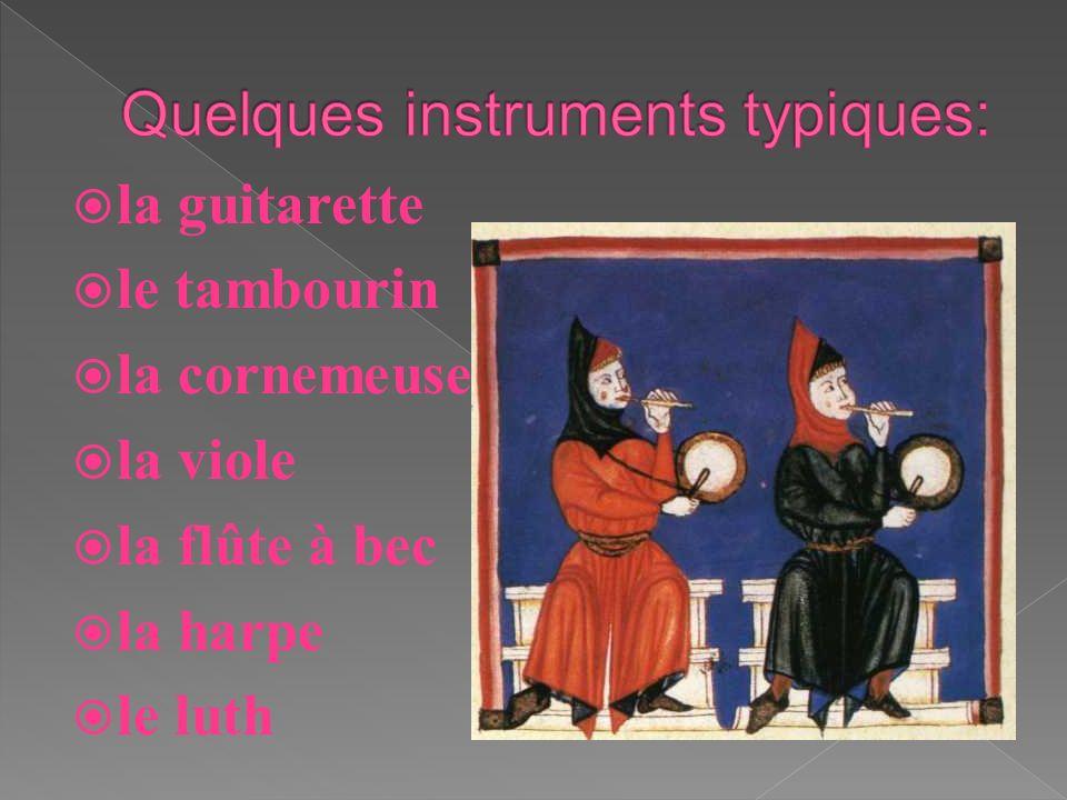la guitarette le tambourin la cornemeuse la viole la flûte à bec la harpe le luth