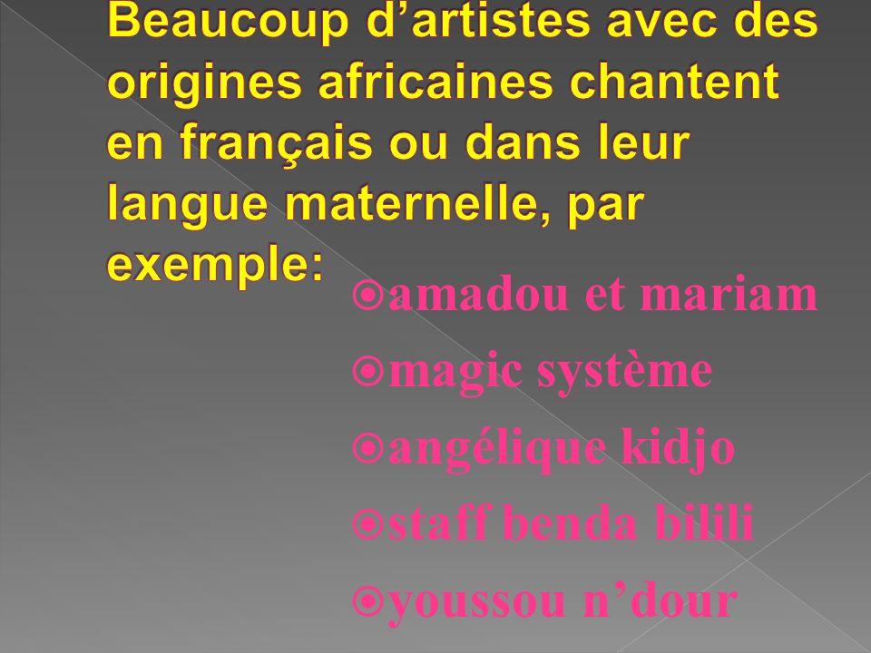 amadou et mariam magic système angélique kidjo staff benda bilili youssou ndour