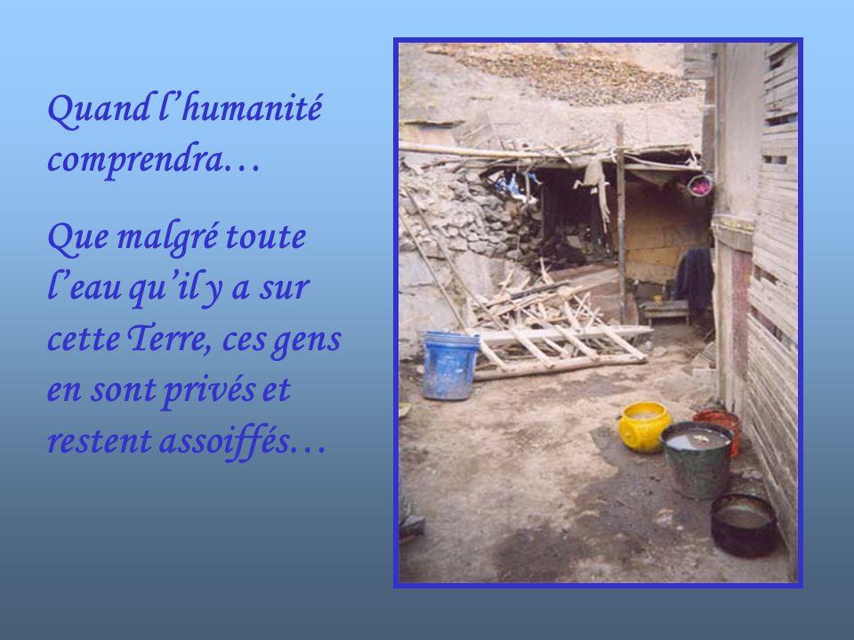 Quand lhumanité comprendra … Queux demandent si peu pour être heureux… Juste à boire et à manger…