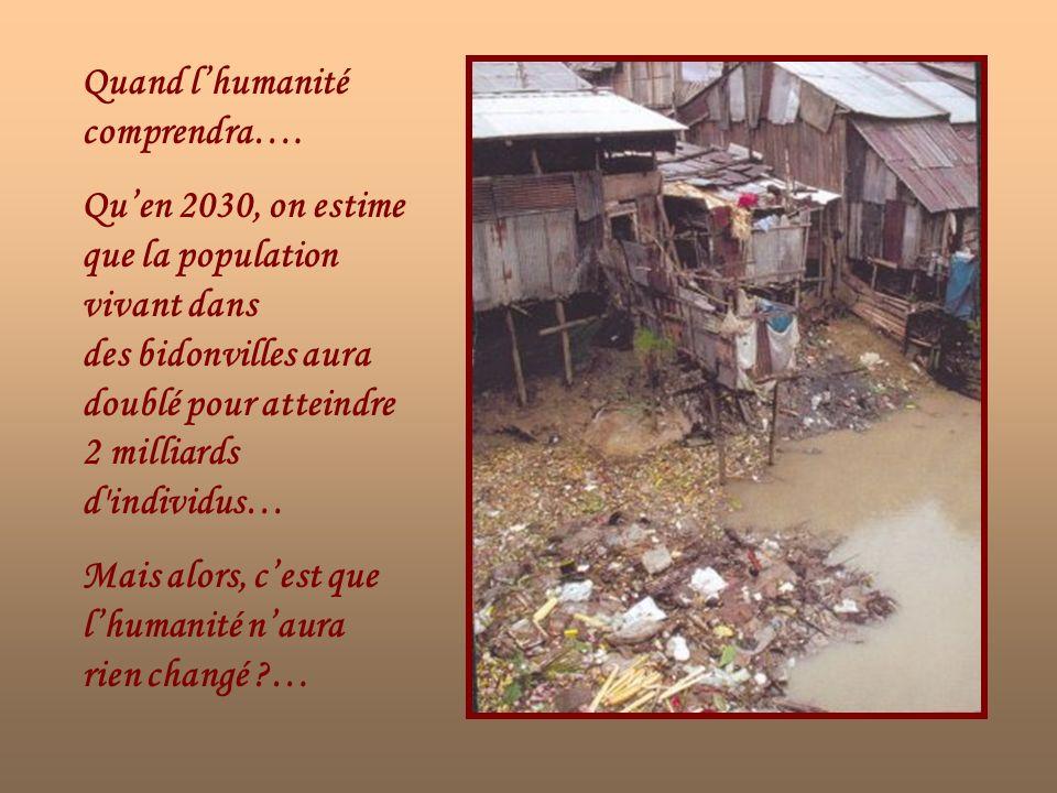 Quand lhumanité comprendra… Que malgré toute leau quil y a sur cette Terre, ces gens en sont privés et restent assoiffés…