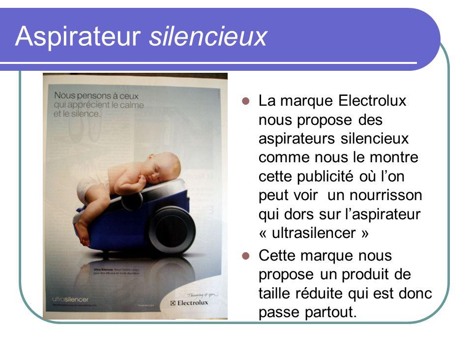 Aspirateur silencieux La marque Electrolux nous propose des aspirateurs silencieux comme nous le montre cette publicité où lon peut voir un nourrisson