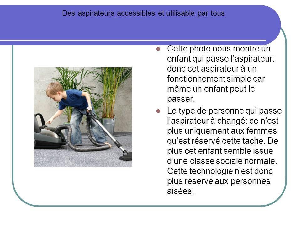 Cette photo nous montre un enfant qui passe laspirateur: donc cet aspirateur à un fonctionnement simple car même un enfant peut le passer. Le type de