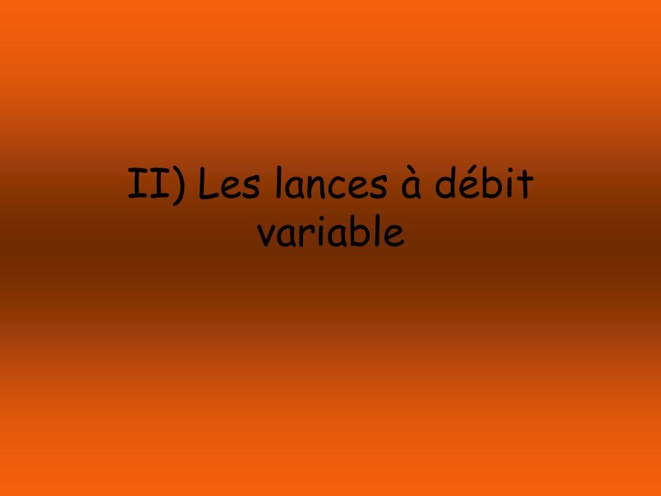 Les lances à débit variable Elles diffèrent fondamentalement des lances traditionnelles et remplacent toutes à la fois.