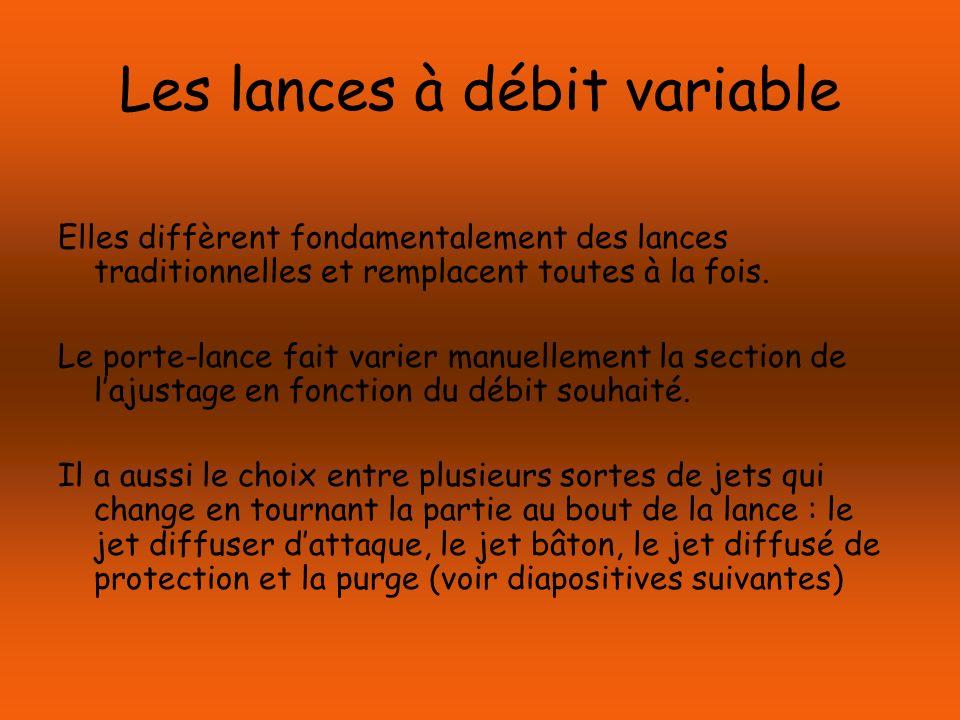 Les lances à débit variable Elles diffèrent fondamentalement des lances traditionnelles et remplacent toutes à la fois. Le porte-lance fait varier man