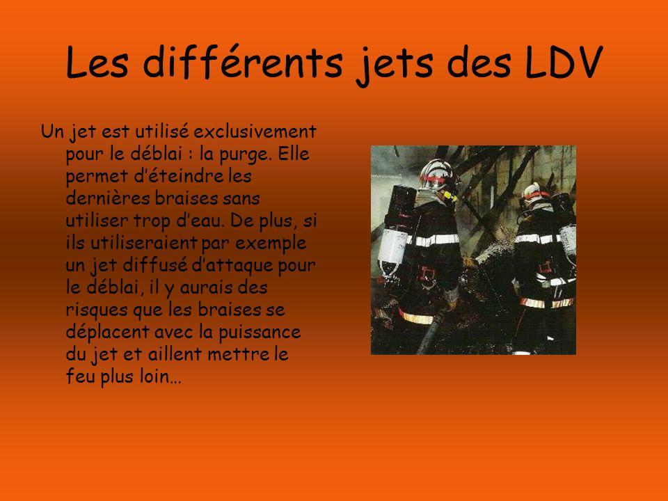 Les différents jets des LDV Un jet est utilisé exclusivement pour le déblai : la purge. Elle permet déteindre les dernières braises sans utiliser trop