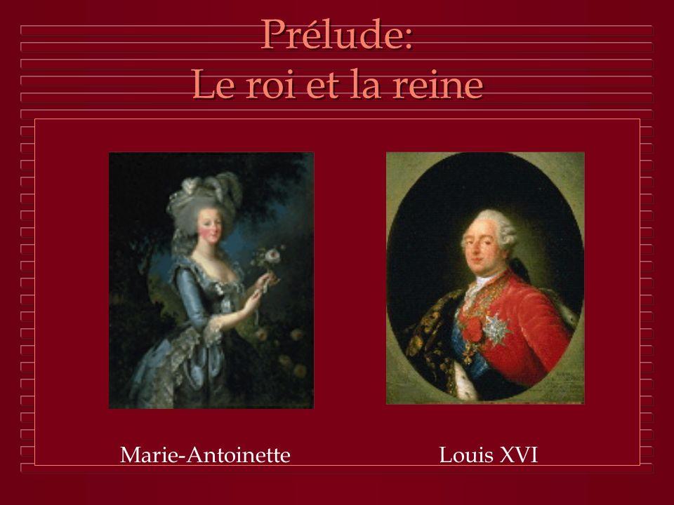 Prélude: Le roi et la reine Marie-AntoinetteLouis XVI