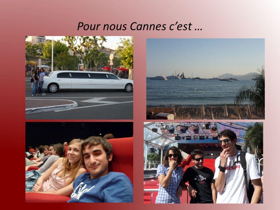 Pour nous Cannes cest …