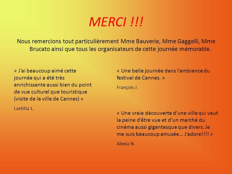 MERCI !!! Nous remercions tout particulièrement Mme Bauverie, Mme Gaggelli, Mme Brucato ainsi que tous les organisateurs de cette journée mémorable. «