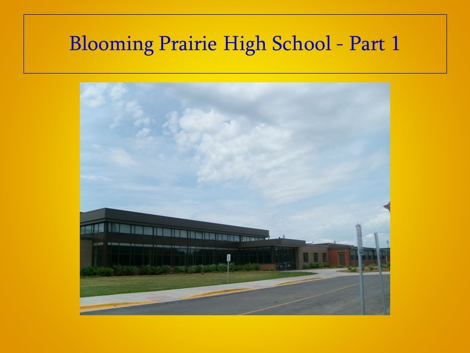 Blooming Prairie High School - Part 1