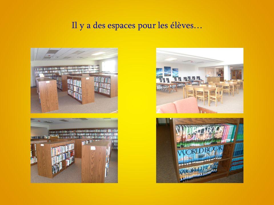 Il y a des espaces pour les élèves…