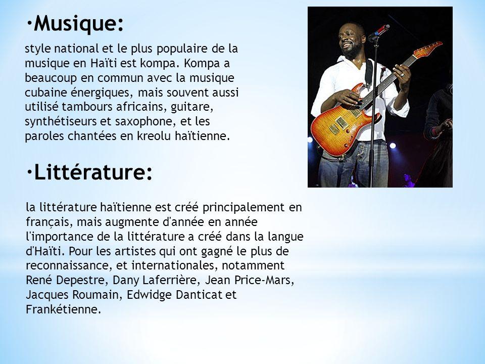 ·Musique: style national et le plus populaire de la musique en Haïti est kompa. Kompa a beaucoup en commun avec la musique cubaine énergiques, mais so
