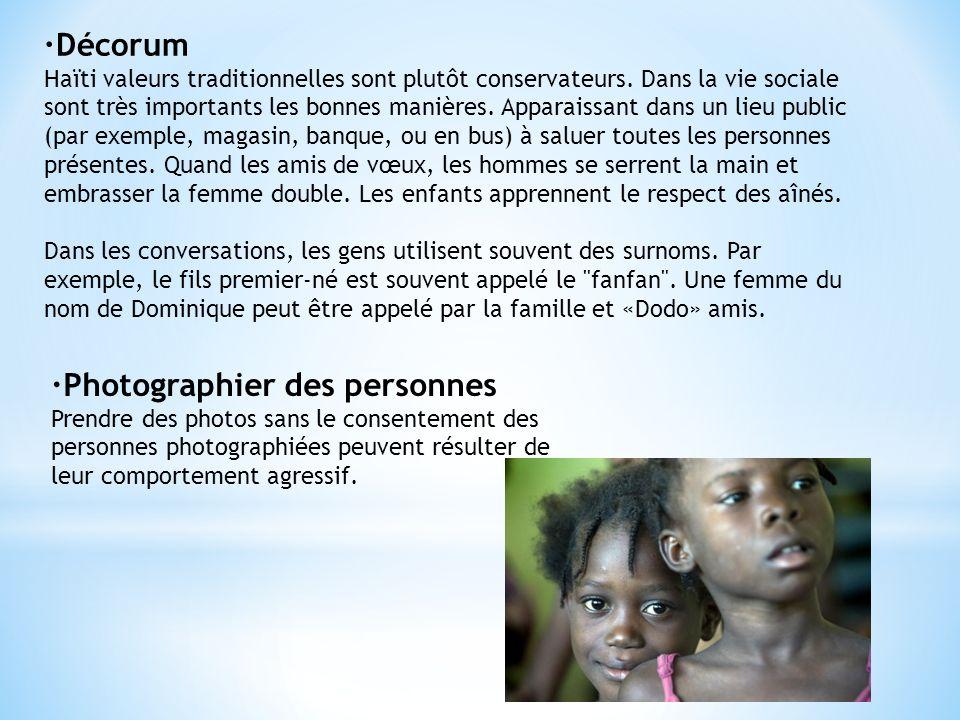 ·Décorum Haïti valeurs traditionnelles sont plutôt conservateurs. Dans la vie sociale sont très importants les bonnes manières. Apparaissant dans un l